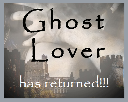 Ghost Lover has Returned